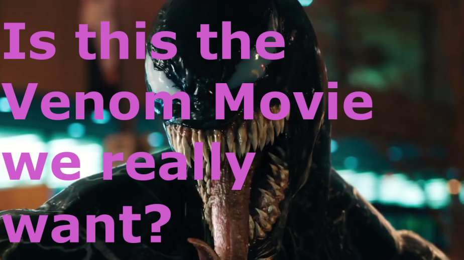 Is this the Venom Movie We Really Want? (The Alien Symbiote)