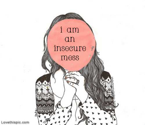 I am an Insecure Mess #25